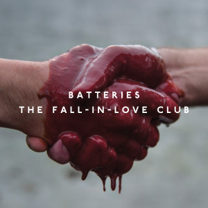 Batteries - The Fall-In-Love Club - Single