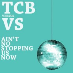 "EXCLUSIVE MIX – V.S. vs TCB ""AIN'T NO STOPPING US NOW"" Spring 2018"
